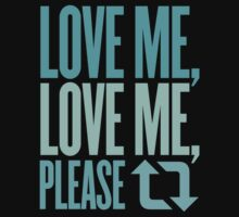 Love Me, Love Me, Please Retweet by U-GO-BOY