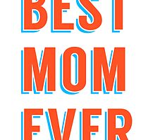 Best mom ever, word art, text design by beakraus