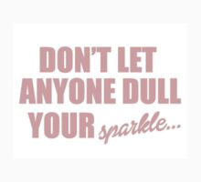 Dont Let Anyone Dull Your Sparkle Kids Tee