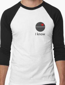 I know (death star) Men's Baseball ¾ T-Shirt