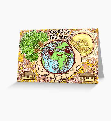 Earth is Our Home! Greeting Card