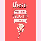 Violent Delights by Briana  Gibbs