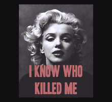 Marilyn Monroe - 'I Know Who Killed Me'  Unisex T-Shirt