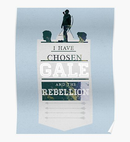 I have chosen Gale Poster