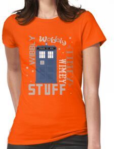 Wibbly Wobbly Timey Wimey Stuff Womens Fitted T-Shirt