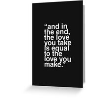 the love you make Greeting Card