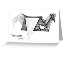 """""""Incomplete Love"""" Greeting Card"""