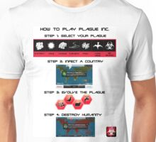 How to play Plague Inc.  Unisex T-Shirt