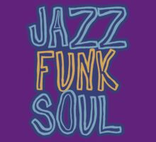 Jazz, Funk, Soul by wolfofphotos