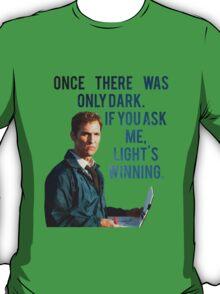 If You Ask Me, Light's Winning - True Detective T-Shirt