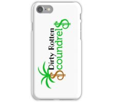 Dirty Rotten Scoundrels  iPhone Case/Skin