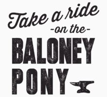 Take A Ride On The Baloney Pony by designsbybri