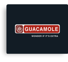 Guacamole is Expensive Canvas Print