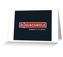 Guacamole is Expensive Greeting Card
