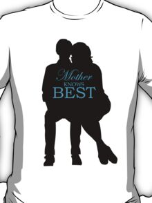 Mother Knows Best T-Shirt