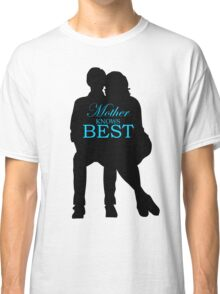 Mother Knows Best Classic T-Shirt