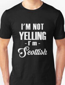 I'm not yelling - i'm Scottish  T-Shirt