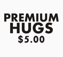 Premium Hugs $5.00 (Black Text) by MentalBlank