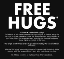 FREE HUGS* (TERMS AND CONDITIONS) (WHITE TEXT) by MentalBlank