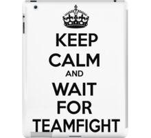 Keep Calm Wait for Teamfight League of Legends iPad Case/Skin