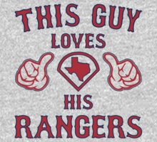 This Guy Loves His Texas Rangers Baseball T Shirt by xdurango
