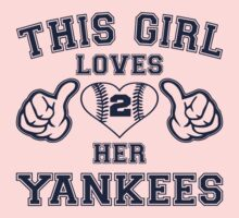 This Girl Loves Her New York Yankees Heart Baseball T Shirt by xdurango