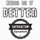Nerds Do it Better by Ian M.