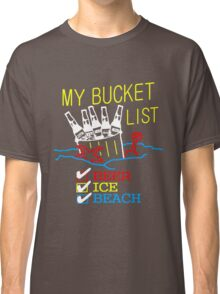 My Bucket List Classic T-Shirt