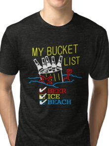 My Bucket List Tri-blend T-Shirt