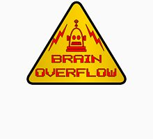 Robot Brain Overflow Warning Sign  Unisex T-Shirt