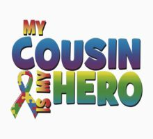 My Cousin Is My Hero by magiktees