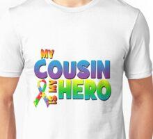 My Cousin Is My Hero Unisex T-Shirt