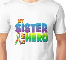 My Sister Is My Hero Unisex T-Shirt