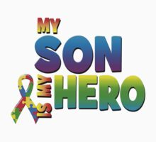 My Son Is My Hero by magiktees