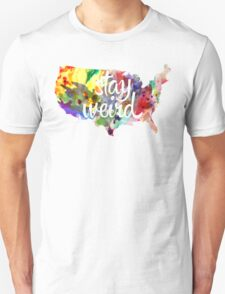 Stay Weird America T-Shirt