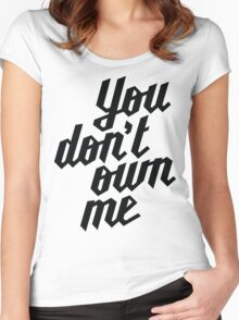 You Don't Own Me Women's Fitted Scoop T-Shirt