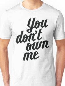 You Don't Own Me T-Shirt