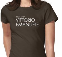 Next Stop Vittorio Emanuele White Text Womens Fitted T-Shirt