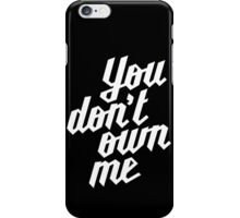 You Don't Own Me iPhone Case/Skin