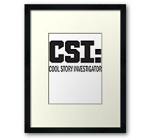 Cool Story Investigator Framed Print