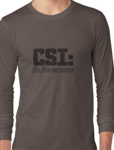 Cool Story Investigator Long Sleeve T-Shirt