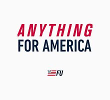 FU '16 - Anything for America Unisex T-Shirt