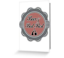 Beer And Bed Rest Greeting Card