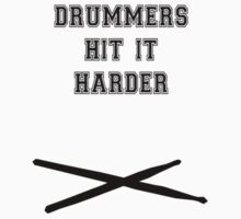 """Drummers Hit It Harder"" by stydiatbh"