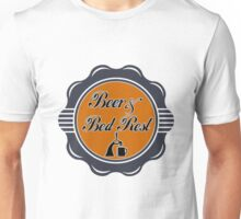 Beer and Bed Rest Unisex T-Shirt