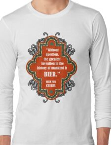 Always Beer For Cheers Long Sleeve T-Shirt