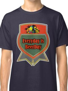 Everyday Is Beerday Classic T-Shirt