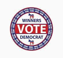 Winners Vote Democrat Unisex T-Shirt