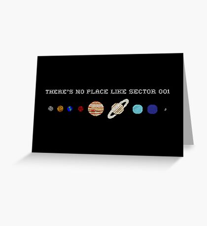 There's No Place Like Sector 001 Greeting Card