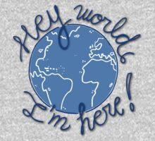Hey World, I'm Here! Kids Tee